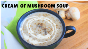 See Cream of Mushroom Soup recipe on Food Connections By Madhulika