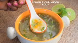 See Lemon Coriander Soup recipe on Food Connections By Madhulika