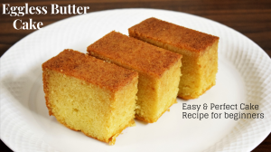 See Eggless Butter Cake recipe on Food Connections By Madhulika