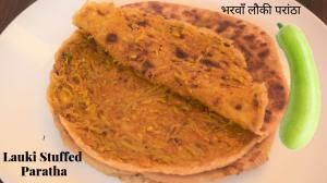 Lauki Paratha recipe on Food Connection