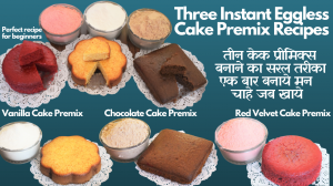 See How to Make Vanilla, Chocolate, Red Velvet Cake Premix Recipe recipe on Food Connections By Madhulika
