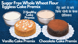 See Whole Wheat Sugarfree Cake Premix recipe on Food Connections By Madhulika