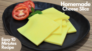 See Homemade Cheese Slice recipe on Food Connections By Madhulika