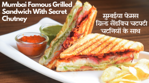 Mumbai Famous Vegetable Grilled Sandwich recipe on Food Connection